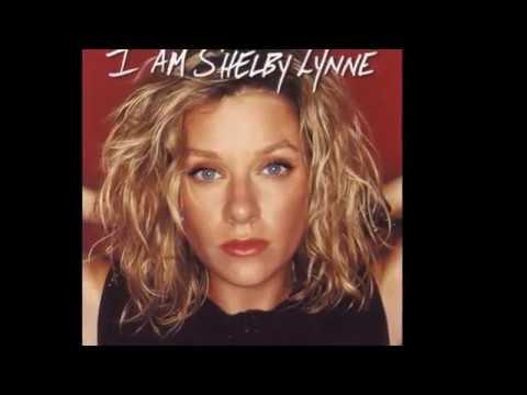 * I Cry everyday – * Shelby Lynne..*