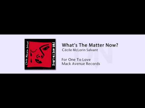 Cecile McLorin Salvant - What's The Matter Now - For One To Love - 09