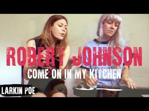 "Robert Johnson ""Come On In My Kitchen"" (Larkin Poe Cover)"