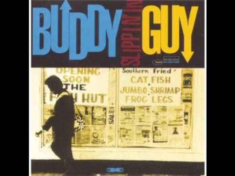 Buddy Guy- Slippin' Out, Slippin In'