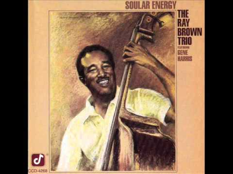 Ray Brown Trio - Mistreated But Undefeated Blues