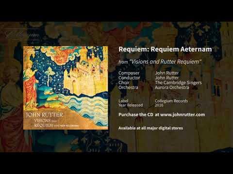 Requiem: Requiem Aeternam - John Rutter, Cambridge Singers, Aurora Orchestra