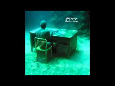 Eddie Vedder - You're True (Free Album Download Link) Ukulele Songs